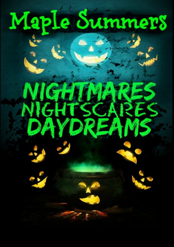 Nightmares, Night Scares, Daydreams